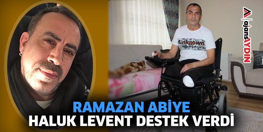 RAMAZAN ABİYE HALUK LEVENT DESTEK VERDİ