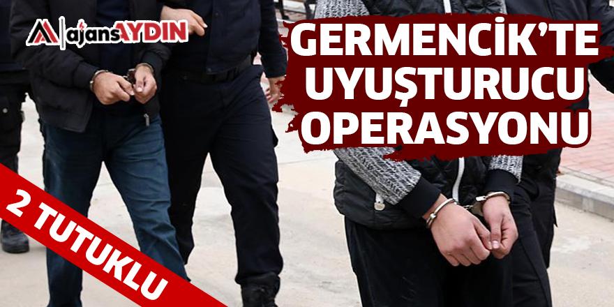 GERMENCİK'TE UYUŞTURUCU OPERASYONU