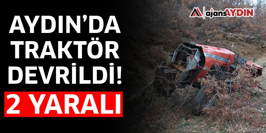 Aydın'da traktör devrildi!
