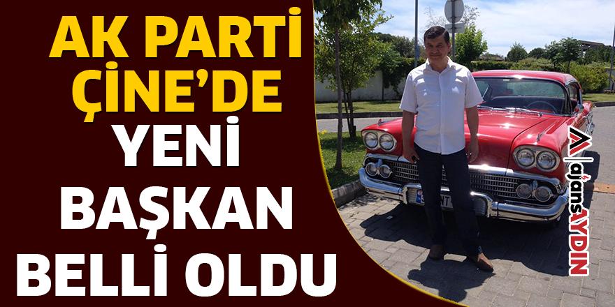 AK PARTİ ÇİNE'DE YENİ BAŞKAN BELLİ OLDU