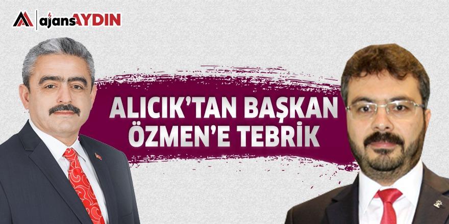 ALICIK'TAN BAŞKAN ÖZMEN'E TEBRİK