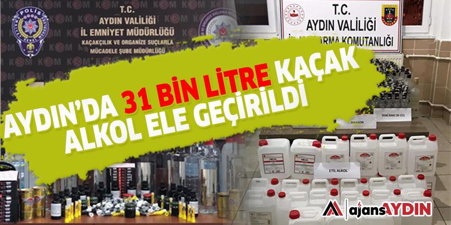 AYDIN'DA 31 BİN LİTRE KAÇAK ALKOL ELE GEÇİRİLDİ