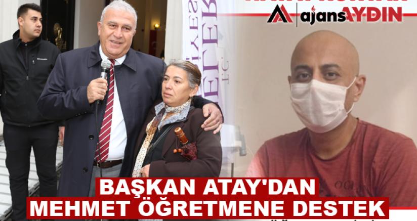 Başkan Atay'dan Mehmet Öğretmene destek