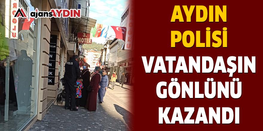 AYDIN POLİSİ VATANDAŞIN GÖNLÜNÜ KAZANDI
