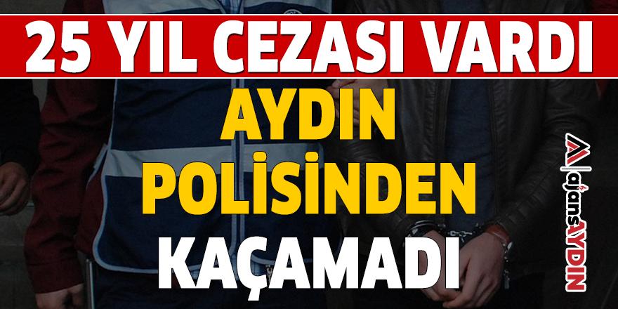 AYDIN POLİSİNDEN KAÇAMADI