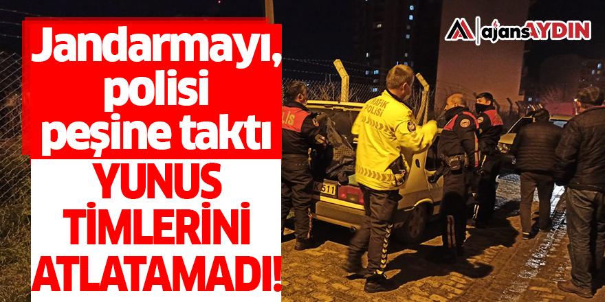 Jandarmayı, polisi peşine taktı Yunus Timlerini atlatamadı