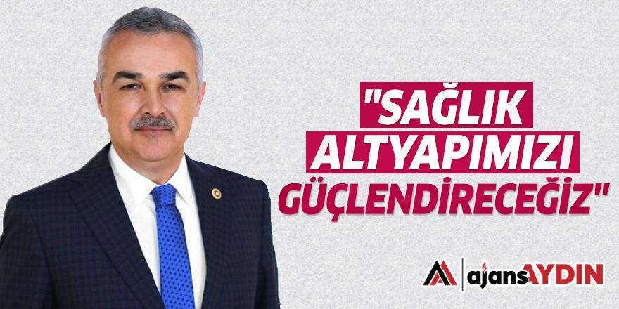 """""""SAĞLIK ALTYAPIMIZI GÜÇLENDİRECEĞİZ"""""""