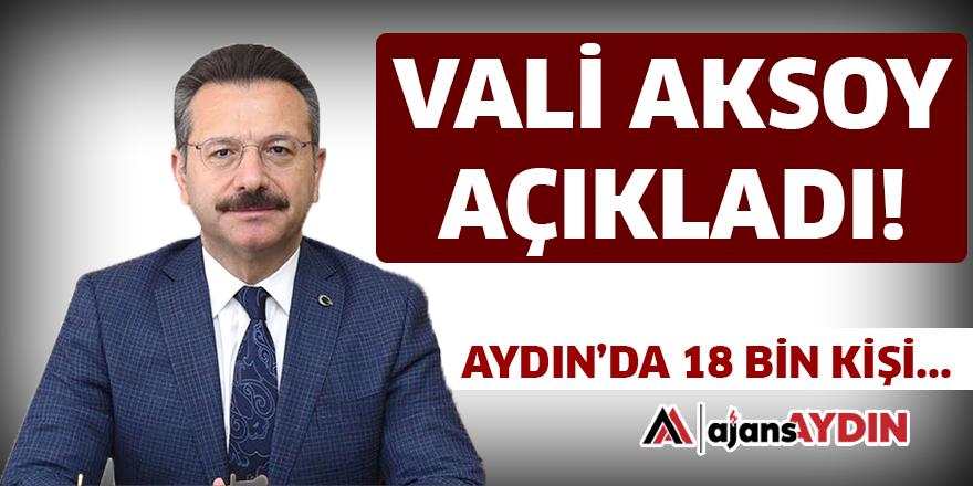 VALİ AKSOY AÇIKLADI