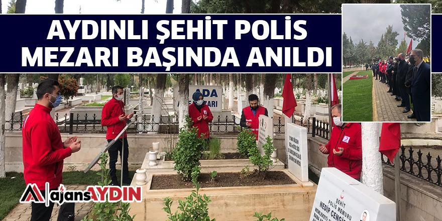 AYDINLI ŞEHİT POLİS MEZARI BAŞINDA ANILDI