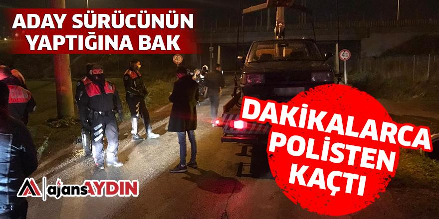 DAKİKALARCA POLİSTEN KAÇTI