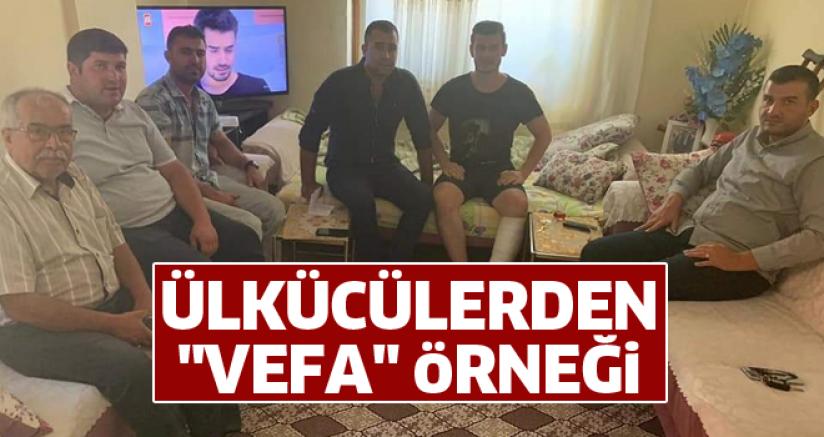 """ÜLKÜCÜLERDEN """"VEFA"""" ÖRNEĞİ"""