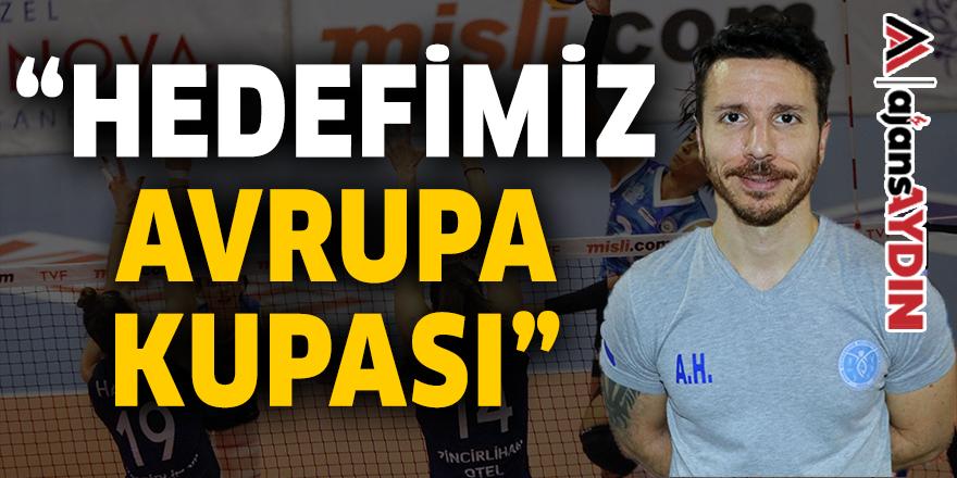 """""""HEDEFİMİZ AVRUPA KUPASI"""""""