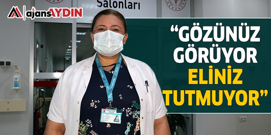 """""""GÖZÜNÜZ GÖRÜYOR ELİNİZ TUTMUYOR"""""""