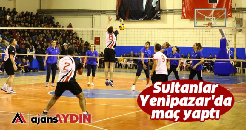 Sultanlar Yenipazar'da maç yaptı