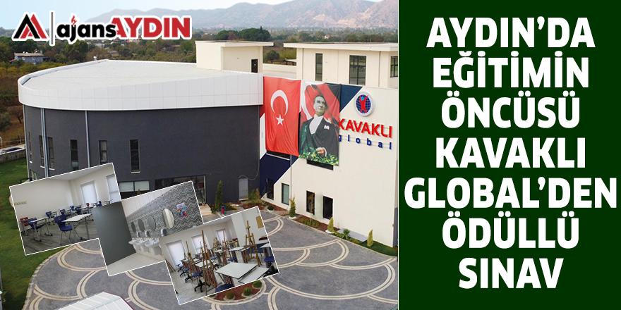 AYDIN'DA EĞİTİMİN ÖNCÜSÜ KAVAKLI GLOBAL'DEN ÖDÜLLÜ SINAV