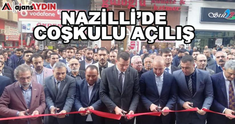 NAZİLLİ'DE COŞKULU AÇILIŞ