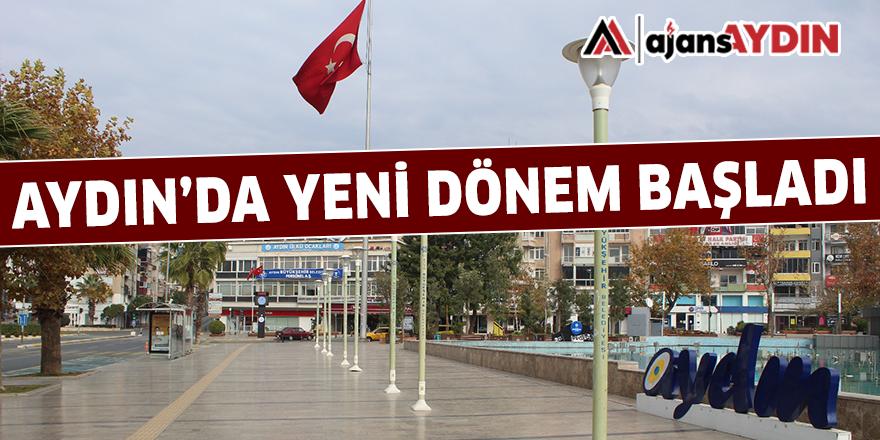 AYDIN'DA YENİ DÖNEM BAŞLADI