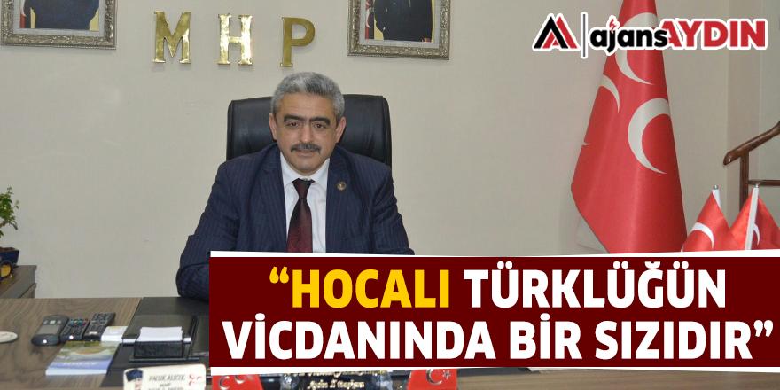 """""""HOCALI TÜRKLÜĞÜN VİCDANINDA BİR SIZIDIR"""""""
