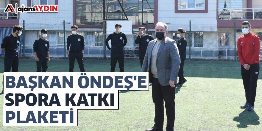 GERMENCİK BELEDİYE BAŞKANI FUAT ÖNDEŞ'E SPORA KATKI PLAKETİ