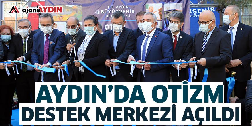 Aydın'da Otizm Destek Merkezi açıldı
