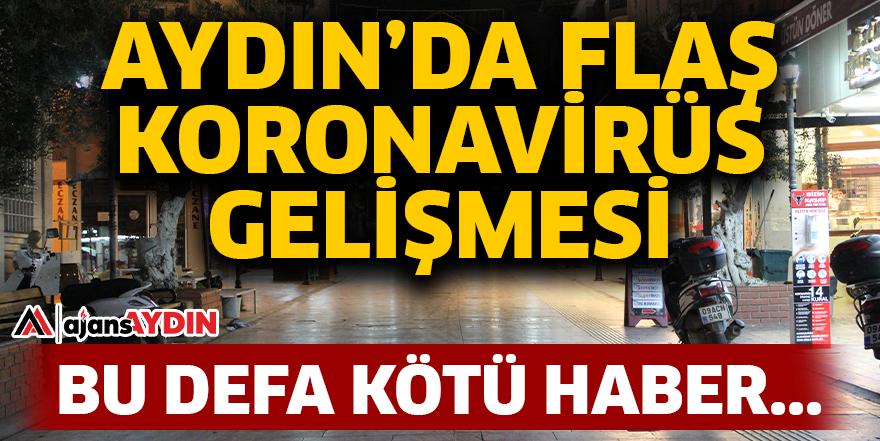 AYDIN'DA FLAŞ KORONAVİRÜS GELİŞMESİ
