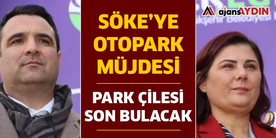 SÖKE'YE OTOPARK MÜJDESİ