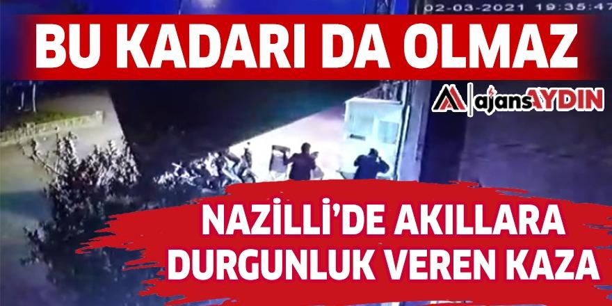 Nazilli'de akıllara durgunluk veren kaza!