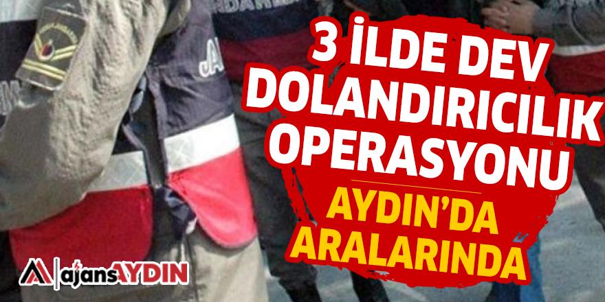 3 İLDE DEV DOLANDIRICILIK OPERASYONU