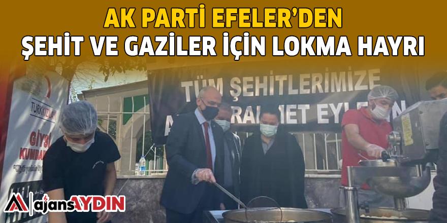 AK PARTİ EFELER'DEN ŞEHİT VE GAZİLER İÇİN LOKMA HAYRI