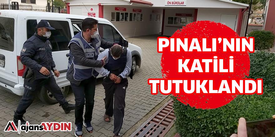 PINALI'NIN KATİLİ TUTUKLANDI