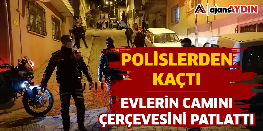POLİSLERDEN KAÇTI