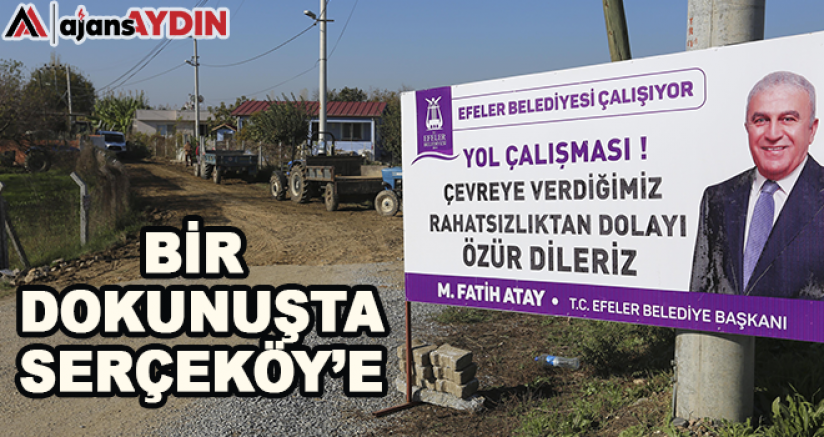 Bir Dokunuşta Serçeköy'e