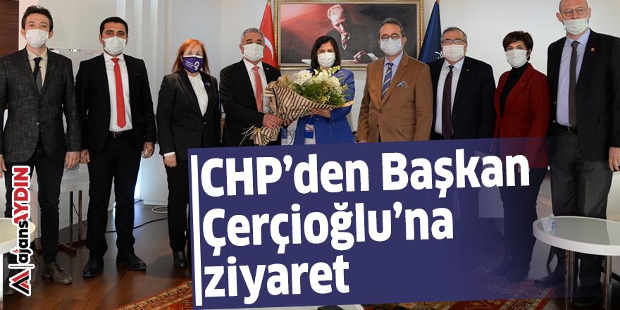 CHP'DEN BAŞKAN ÇERÇİOĞLU'NA ZİYARET