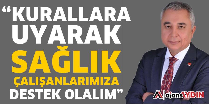 """""""KURALLARA UYARAK SAĞLIK ÇALIŞANLARIMIZA DESTEK OLALIM"""""""
