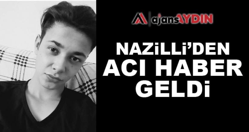 Nazilli'den acı haber