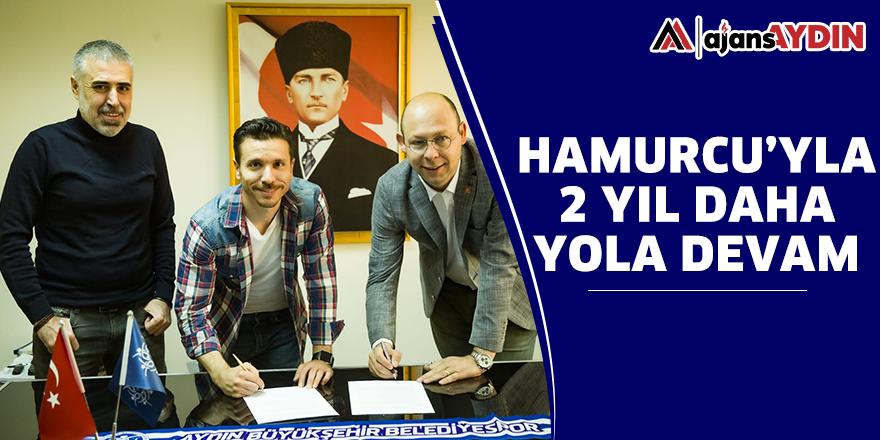 HAMURCU'YLA 2 YIL DAHA YOLA DEVAM