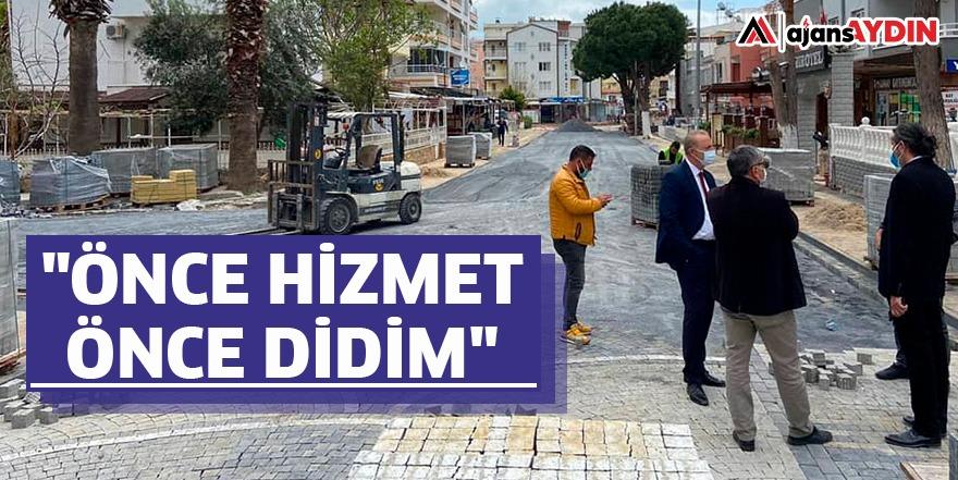 """""""ÖNCE HİZMET ÖNCE DİDİM"""""""