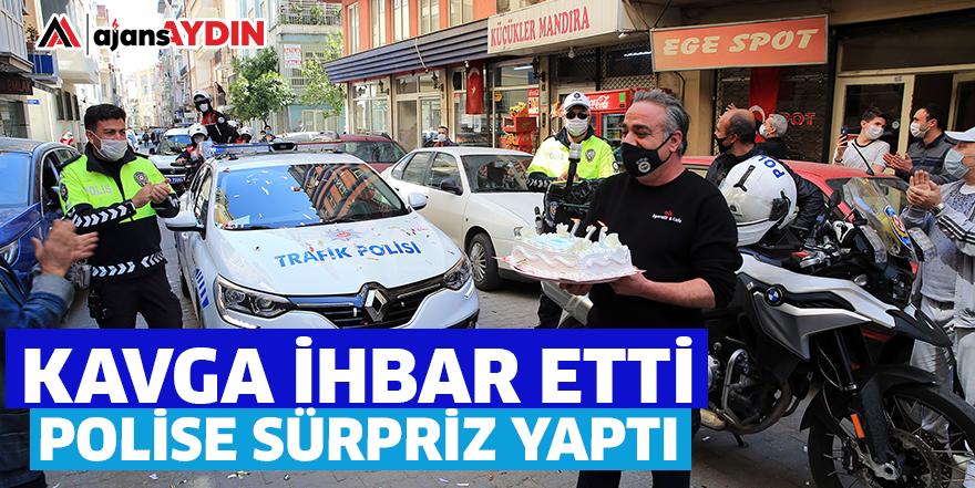 KAVGA İHBAR ETTİ POLİSE SÜRPRİZ YAPTI