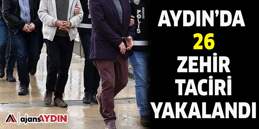 AYDIN'DA 26 ZEHİR TACİRİ YAKALANDI