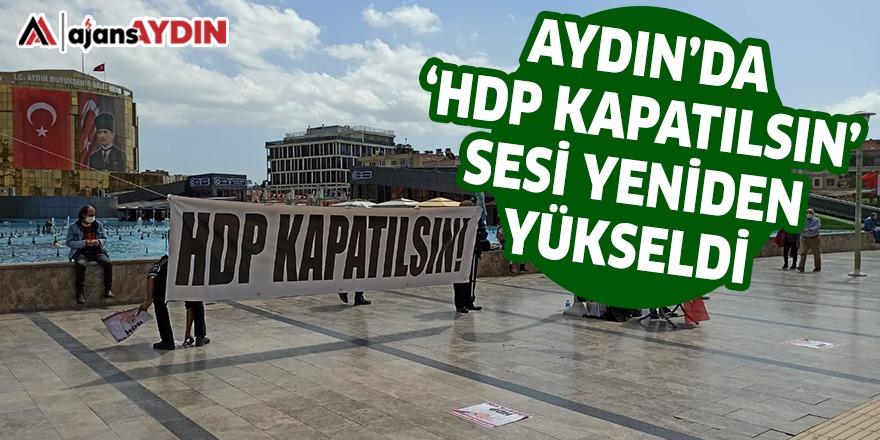 AYDIN'DA 'HDP KAPATILSIN' SESİ YENİDEN YÜKSELDİ
