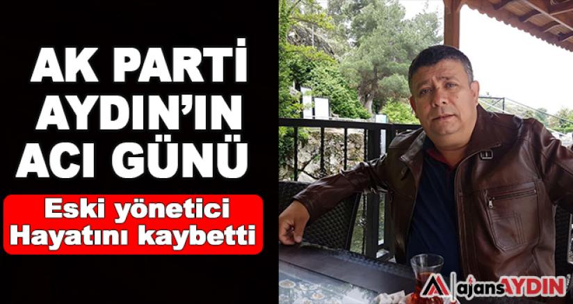 AK Parti Aydın'ın Acı Günü