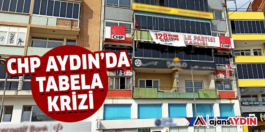 CHP AYDIN'DA TABELA KRİZİ