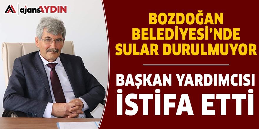 BOZDOĞAN BELEDİYESİ'NDE SULAR DURULMUYOR