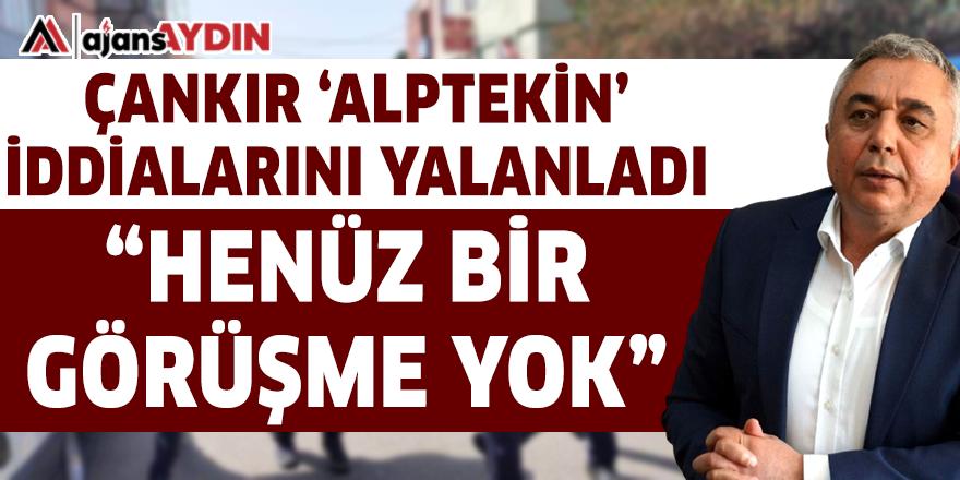 ÇANKIR 'ALPTEKİN' İDDİALARINI YALANLADI