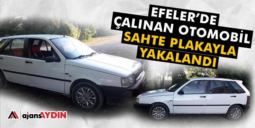 EFELER'DE ÇALINAN OTOMOBİL SAHTE PLAKAYLA YAKALANDI