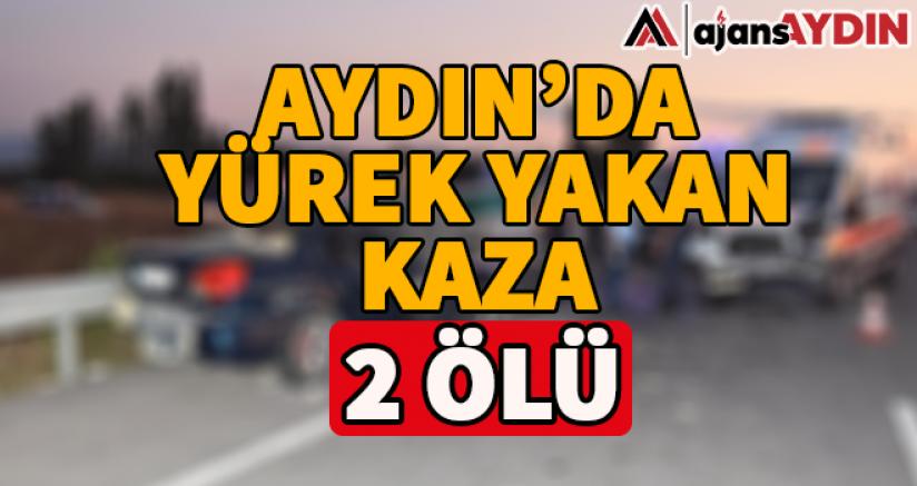 Aydın'da Yürek Yakan Kaza