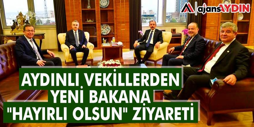 """AYDINLI VEKİLLERDEN YENİ BAKANA """"HAYIRLI OLSUN"""" ZİYARETİ"""