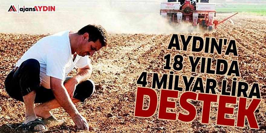 AYDIN'A 18 YILDA 4 MİLYAR LİRA DESTEK