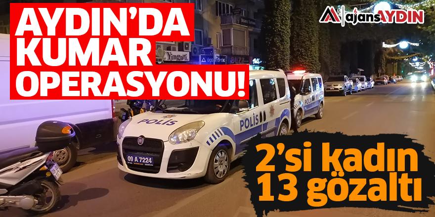 Aydın'da kumar operasyonu!