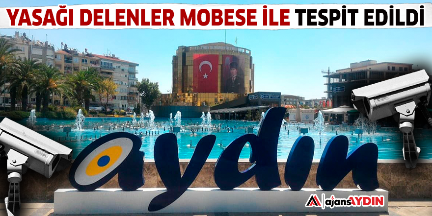 YASAĞI DELENLER MOBESE İLE TESPİT EDİLDİ